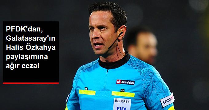 PFDKdan, Galatasarayın Halis Özkahya paylaşımına ağır ceza!