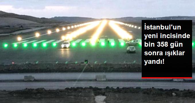 3. Havalimanı'nda Temel Atma Töreninden Bin 358 Gün Sonra Işıklar Yakıldı