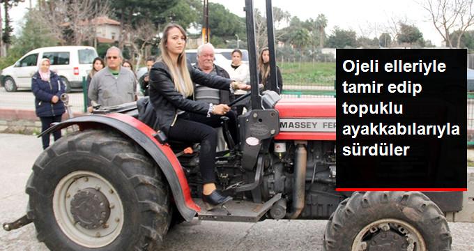 Ojeli Elleriyle Tamir Ettikleri Traktörü, Topuklu Ayakkabılarıyla Sürdüler