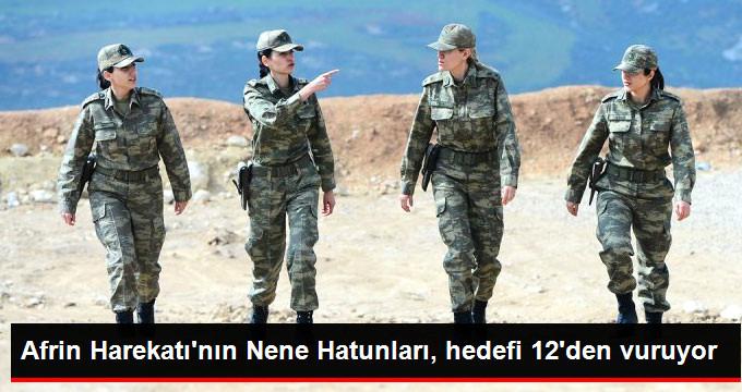 AFRİN HAREKATININ NENE HATUNLARI, HEDEFİ 12DEN VURUYOR