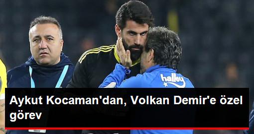 Aykut Kocaman, Volkan Demir'e Galatasaray Maçı için Özel Görev Verdi