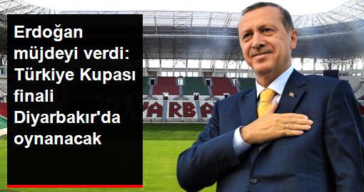 Cumhurbaşkanı Erdoğan: Türkiye Kupası Finali Diyarbakır'da Oynanacak