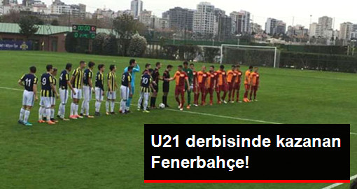 U21 Derbisinde Fenerbahçe Galatasaray'ı 2-1 Yendi