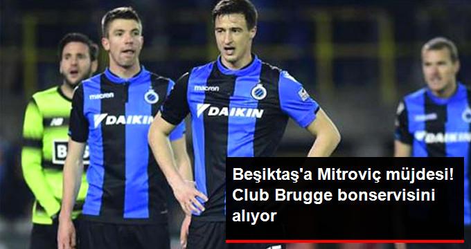 Beşiktaş a Mitroviç müjdesi! Club Brugge bonservisini alıyor