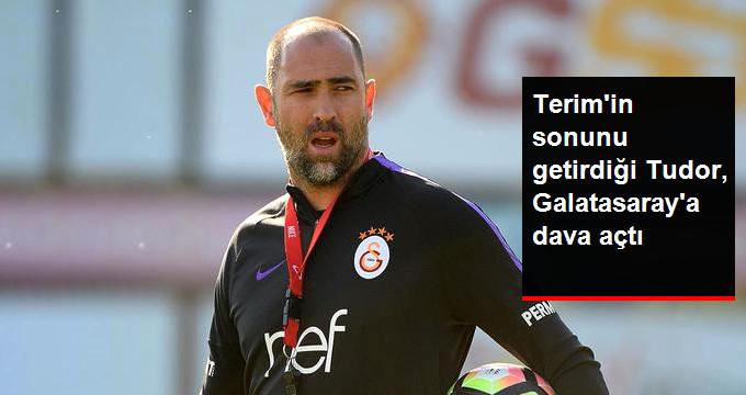 Terim in sonunu getirdiği Tudor, Galatasaray a dava açtı
