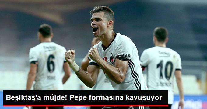 Beşiktaş a müjde! Pepe formasına kavuşuyor