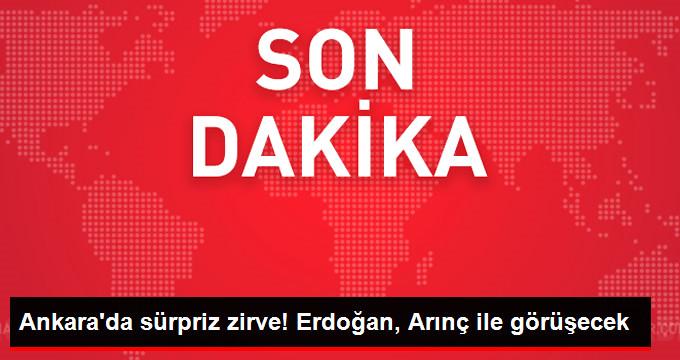 Son Dakika! Cumhurbaşkanı Erdoğan, Bülent Arınç ile Görüşecek