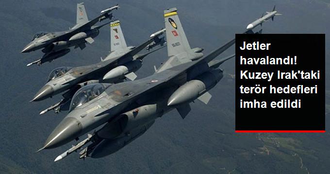 Jetler havalandı! Kuzey Iraktaki terör hedefleri imha edildi