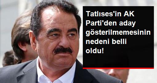 Tatlısesin AK Partiden aday gösterilmemesinin nedeni belli oldu!