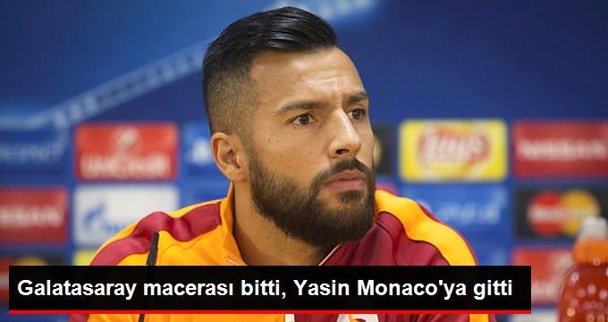 Galatasaray macerası bitti, Yasin Monaco ya gitti
