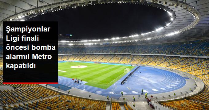 Şampiyonlar Ligi finali öncesi bomba alarmı! Metro kapatıldı