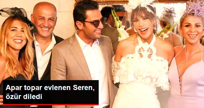 Apar topar evlenen Seren, özür diledi