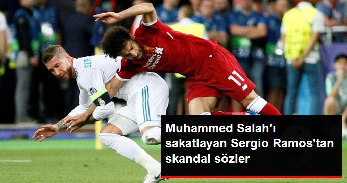 Muhammed Salahı sakatlayan Sergio Ramostan skandal sözler