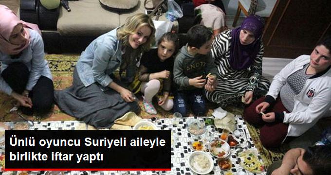 Ünlü Oyuncu Gamze Özçelik Suriyeli Aileyle Birlikte İftar Yaptı