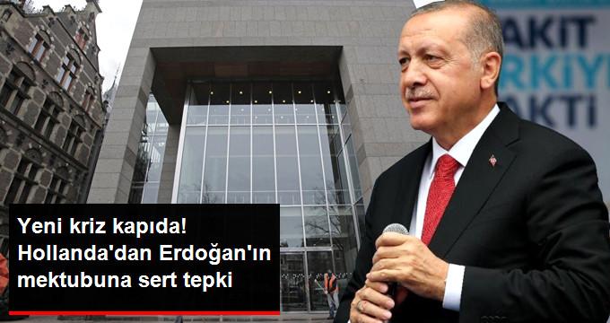 Erdoğanın Avrupada Yaşayan Türklere Yolladığı Mektuba Hollandalı Bakandan Sert Tepki