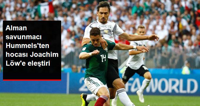 Alman savunmacı Hummelsten hocası Joachim Löwe eleştiri