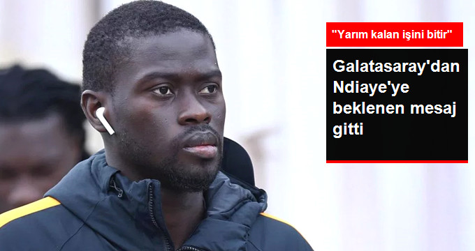 Galatasaraydan Ndiayeye beklenen mesaj gitti