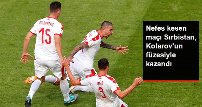 Nefes kesen maçı Sırbistan, Kolarovun füzesiyle kazandı