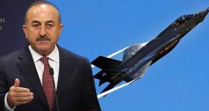 Dışişleri Bakanından F35 tepkisi: Öyle ben istedim iptal ettim olmaz