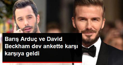 Barış Arduç ve David Beckham dev ankette karşı karşıya geldi