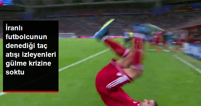 İranlı futbolcunun denediği taç atışı izleyenleri gülme krizine soktu