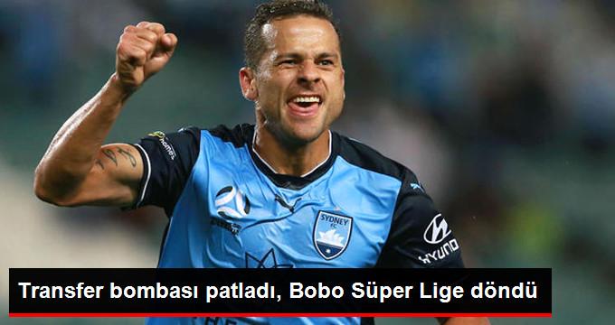 Transfer bombası patladı, Bobo Süper Lige döndü