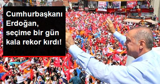 Cumhurbaşkanı Erdoğan, seçime bir gün kala rekor kırdı!