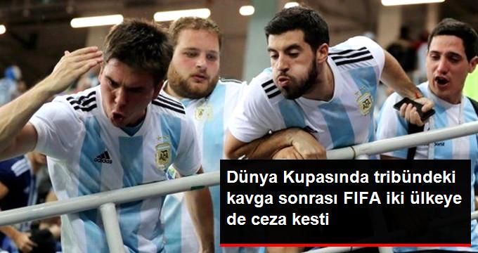 Dünya Kupasında tribündeki kavga sonrası FIFA iki ülkeye de ceza kesti