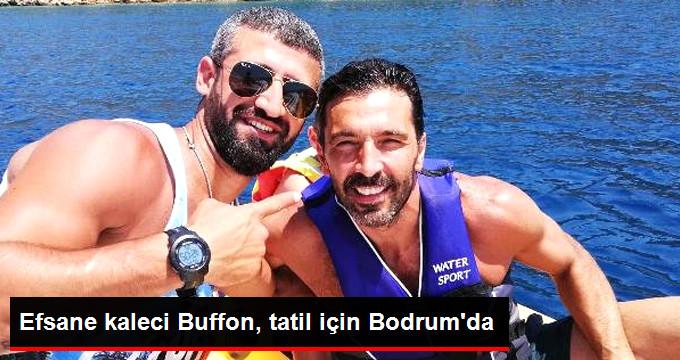 Efsane kaleci Buffon, tatil için Bodrum da