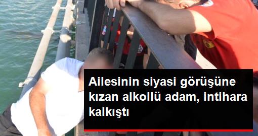 Ailesinin Siyasi Görüşüne Sinirlenen Alkollü Adam İntihara Kalkıştı: Eşimden CHP'li Diye Boşandım