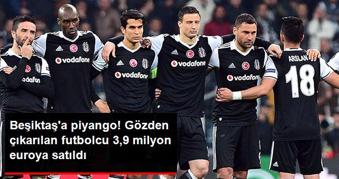 Beşiktaş a piyango! Gözden çıkarılan futbolcu 3,9 milyon euroya satıldı