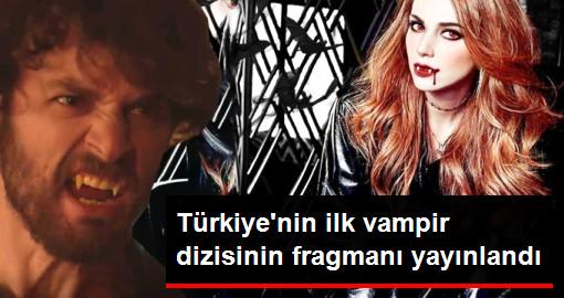 Türkiye'nin İlk Vampir Dizisinin Tanıtımı Yayınlandı