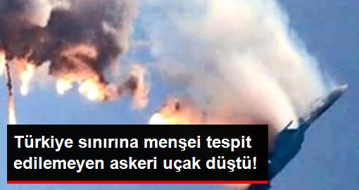 Türkiye Sınırına Askeri Uçak Düştü! Uçağın Hangi Ülkeye Ait Olduğu Henüz Belirlenemedi