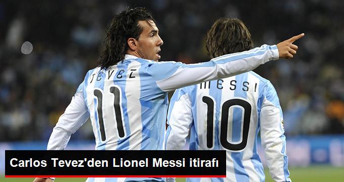 Carlos Tevezden Lionel Messi itirafı