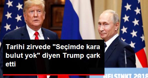 Seçimde Kara Bulut Yok Diyen Trump, Çark Edip Seçime Rus Müdahalesini Kabul Etti