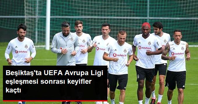Beşiktaş ta UEFA Avrupa Ligi eşleşmesi sonrası keyifler kaçtı