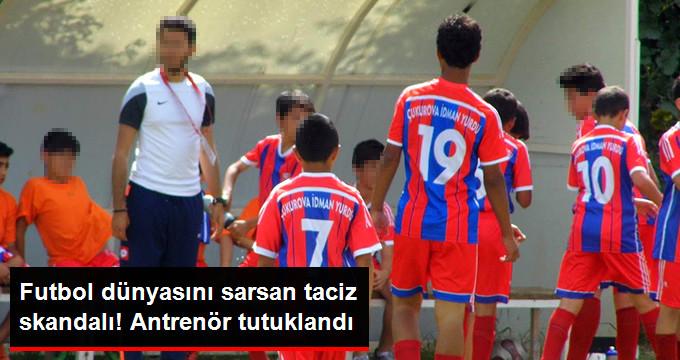 Futbol dünyasını sarsan taciz skandalı! Antrenör tutuklandı
