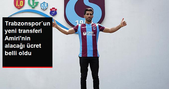 Trabzonspor´un yeni transferi Amiri nin alacağı ücret belli oldu