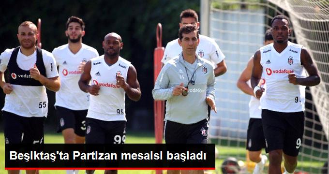 Beşiktaş ta Partizan mesaisi başladı