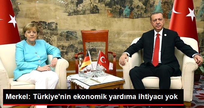 Almanya Başbakanı Merkel: Türkiye'nin Şimdilik Özel Bir Alman Ekonomik Yardımına İhtiyacı Yok!