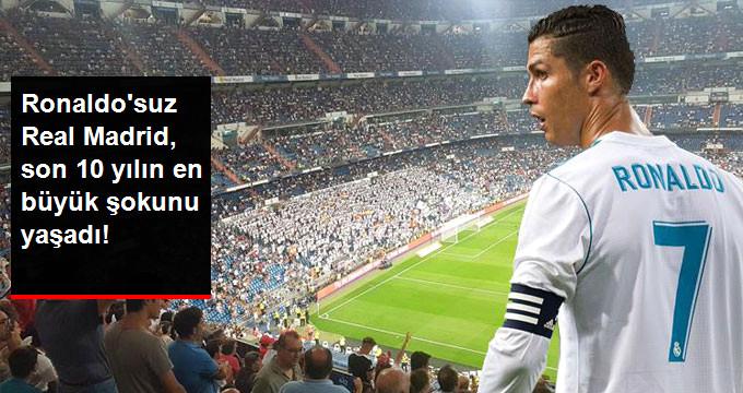 Ronaldo suz Real Madrid, son 10 yılın en büyük şokunu yaşadı!