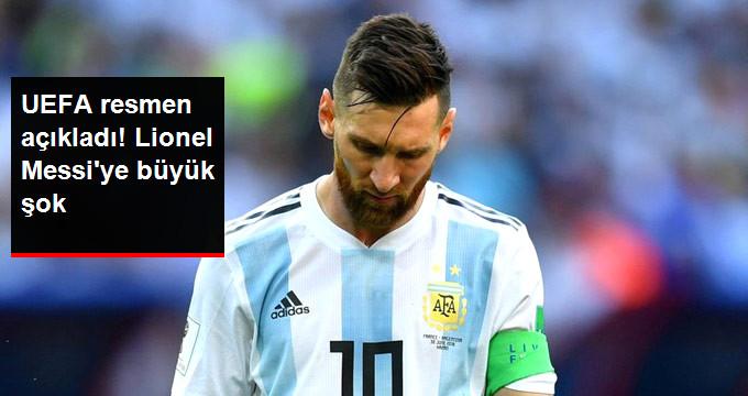 UEFA resmen açıkladı! Lionel Messi ye büyük şok
