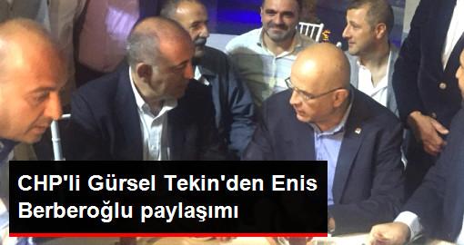 CHP'li Gürsel Tekin, Enis Berberoğlu ile Bir Araya Geldiği Anları Paylaştı