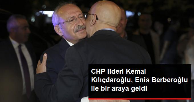 CHP Lideri Kemal Kılıçdaroğlu, Enis Berberoğlu ile Bir Araya Geldi