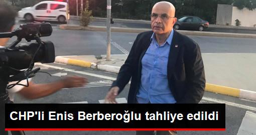 MİT TIR'ları Davasından Tutuklu Bulunan Enis Berberoğlu Tahliye Edildi