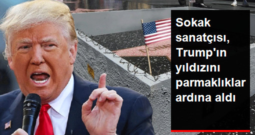 Donald Trump'ın Şöhretler Kaldırımı'ndaki Yıldızı Demir Parmaklıklarla Çevrildi