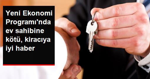 Yeni Ekonomi Programında ev sahibine kötü, kiracıya iyi haber