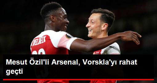 Mesut Özil'li Arsenal, Sahasında Konuk Ettiği Vorskla'yı 4-2 Yendi