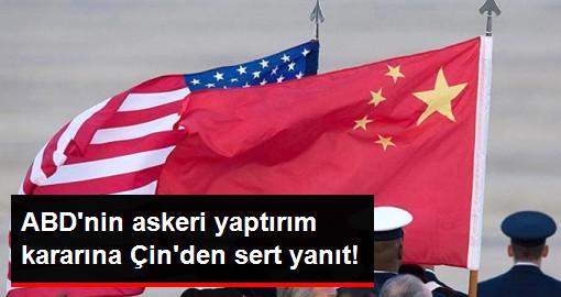 ABDnin askeri yaptırım kararına Çinden sert yanıt!