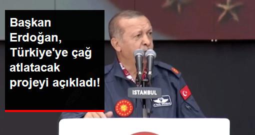 Başkan Erdoğan, Türkiyeye çağ atlatacak projeyi açıkladı!